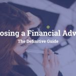 Guide to choosing a financial advisor in Leeds, IFA leeds, Financial Advisor Leeds